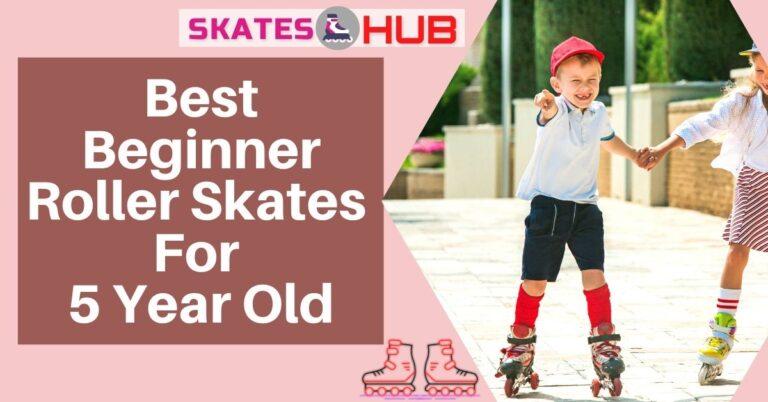 Best Beginner Roller Skates For 5 Year Old