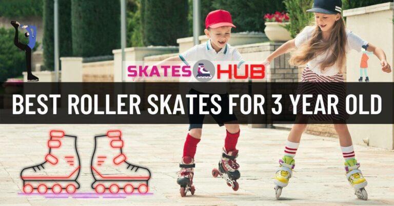 Best Roller Skates For 3 Year Old