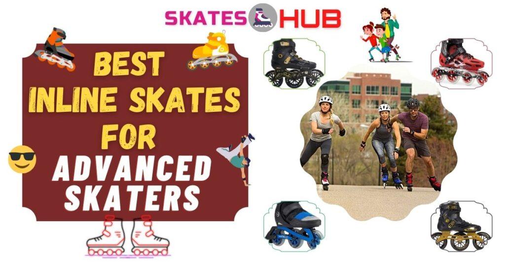 Best Inline Skates for Advanced Skaters
