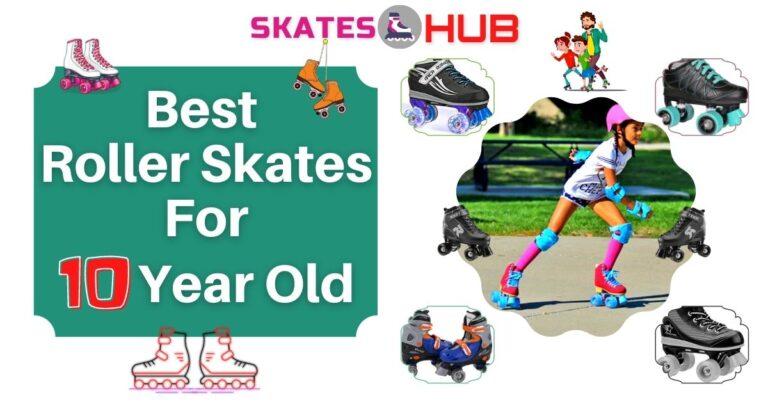 Best Roller Skates For 10 Year Old kids