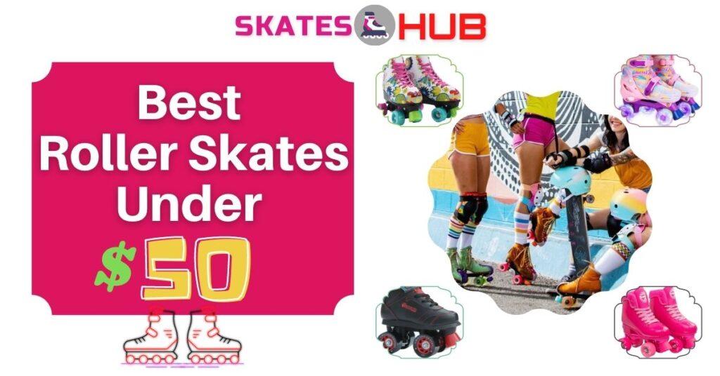 Best Roller Skates Under 50
