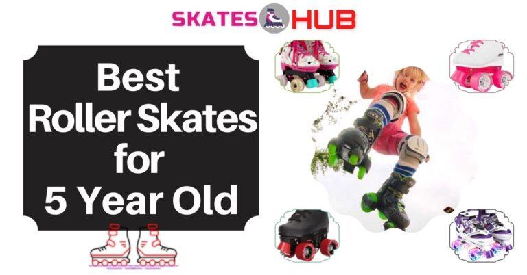 Best Roller Skates for 5 Year Old Kids