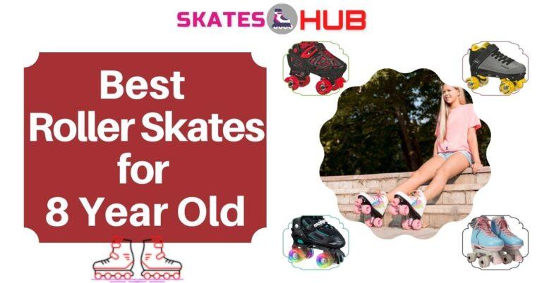 Best Roller Skates for 8 Year Old