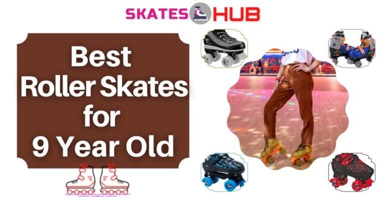 Best Roller Skates for 9 Year Old Kids