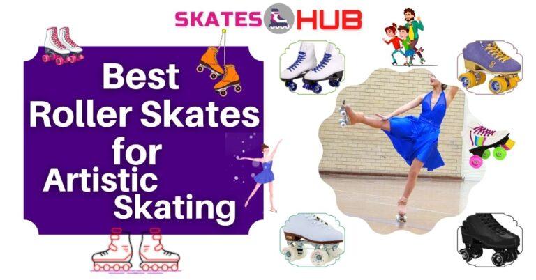 Best Roller Skates for Artistic Skating