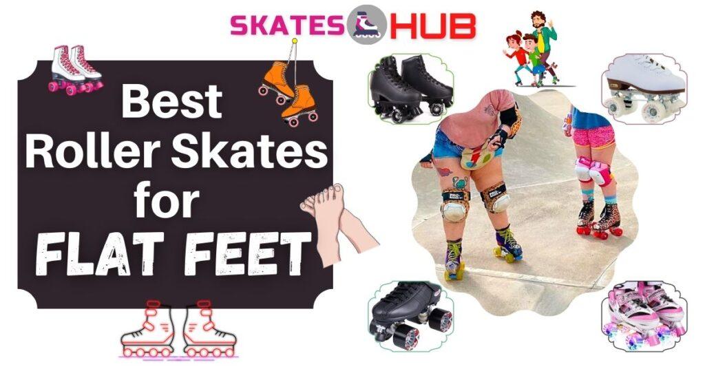 Best Roller Skates for Flat Feet