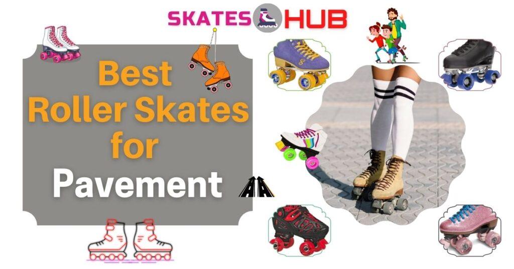 Best Roller Skates for Pavement
