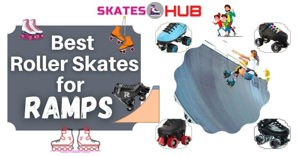 Best Roller Skates for Ramps