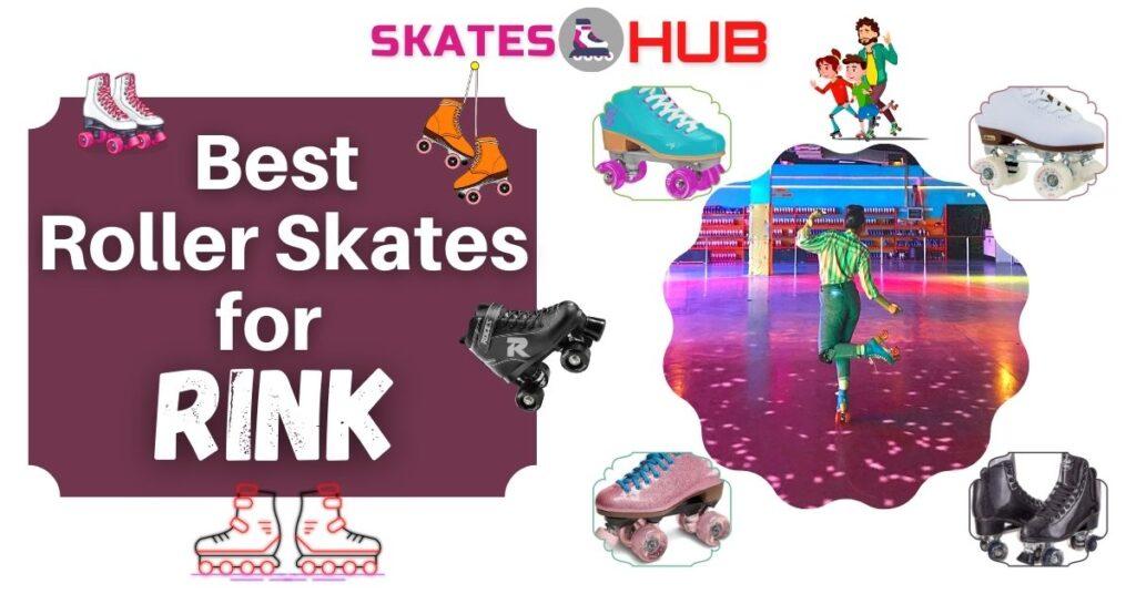 Best Roller Skates for Rink