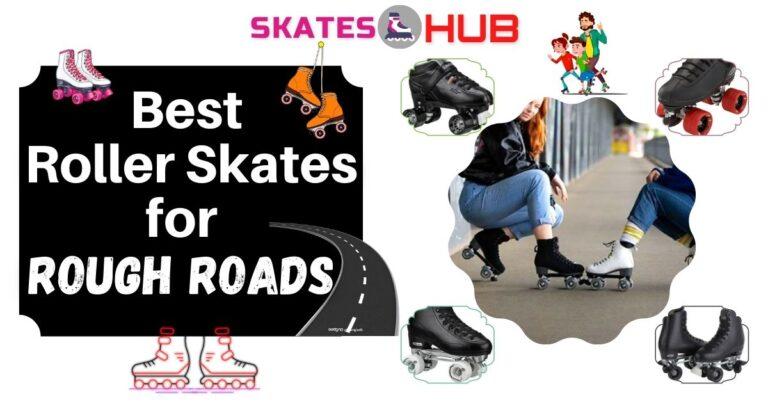 Best Roller Skates for Rough Roads