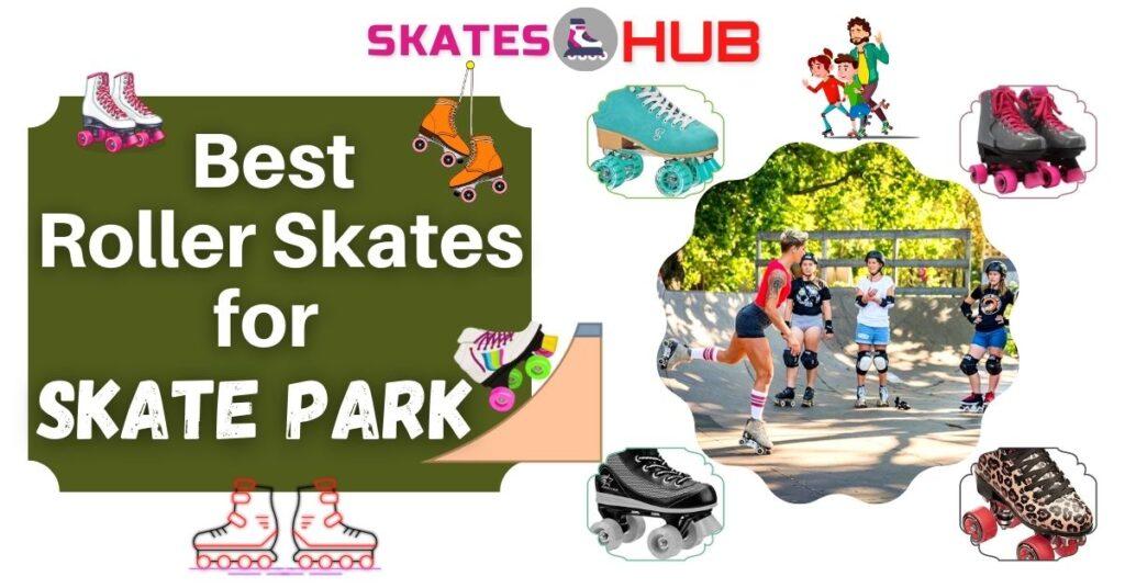 Best Roller Skates for Skate Park