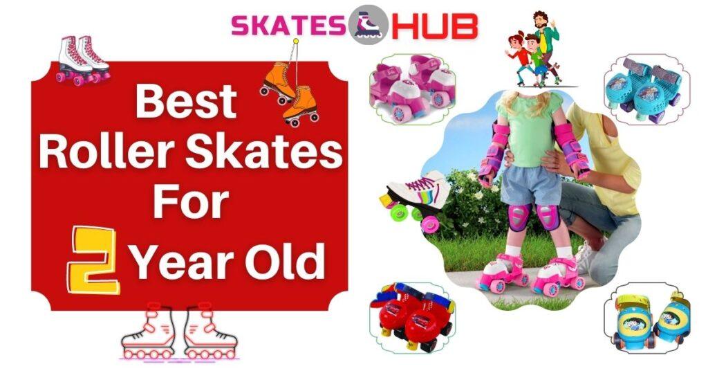 best roller skates for 2 year old child