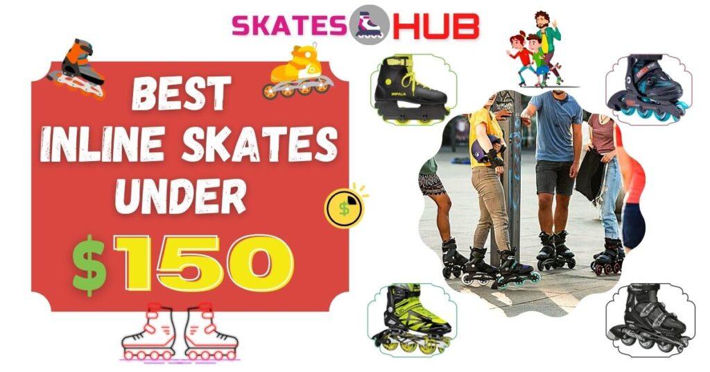 Best Inline Skates Under 150$