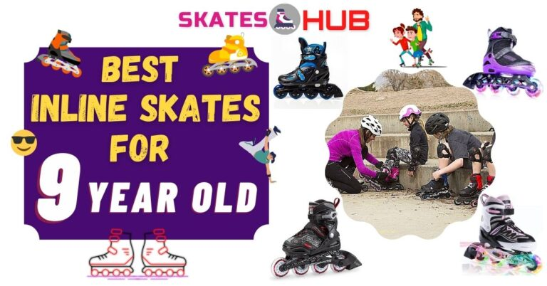 Best Inline Skates For 9 Year Old Kids