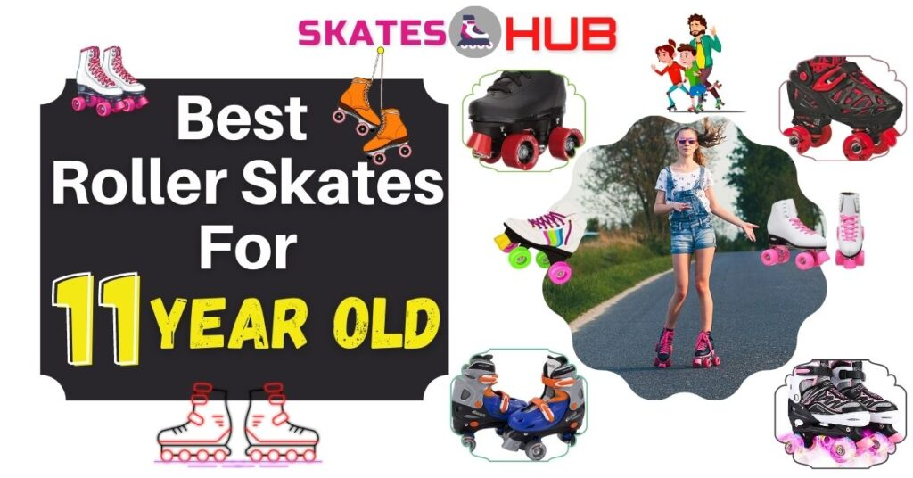 Best Roller Skates for 11 Year Old kids (boys and girls)