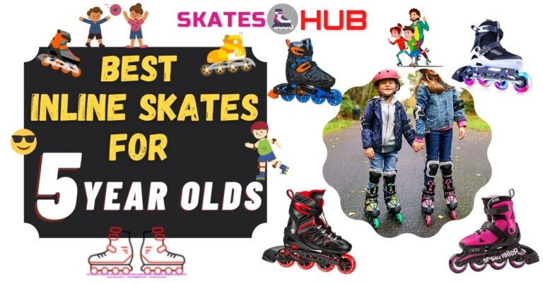 Best Inline Skates For 5 Year Olds