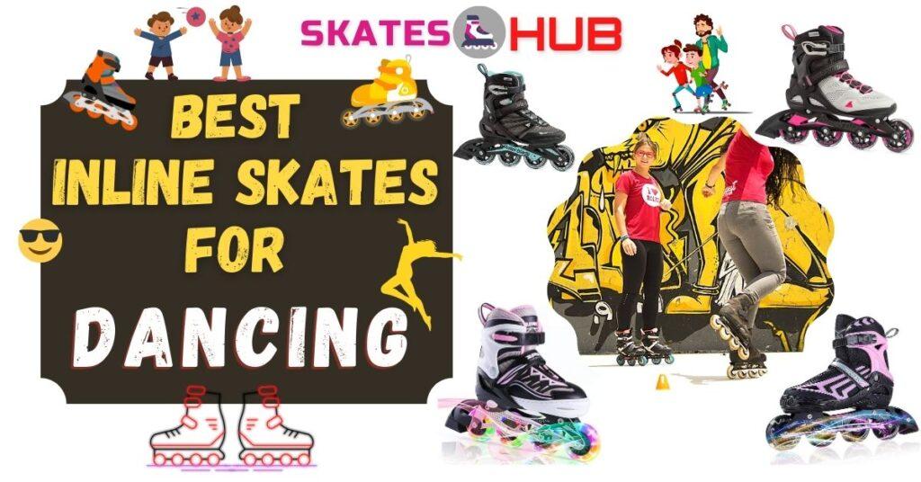 Best Inline Skates For Dancing