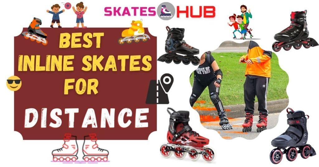 Best Inline Skates For Distance
