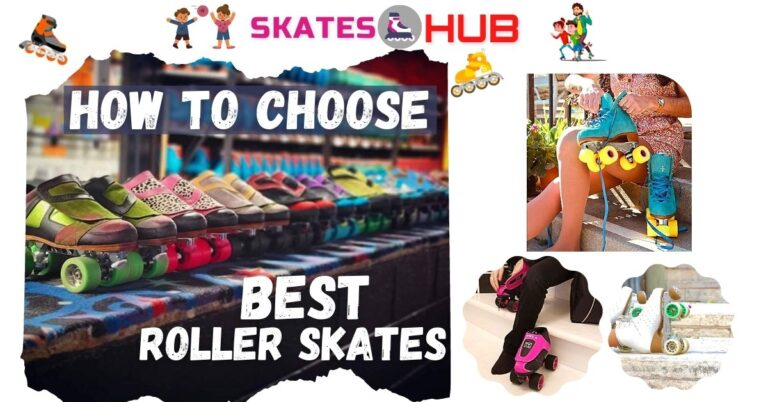 How to Choose The Best Roller Skates 2021