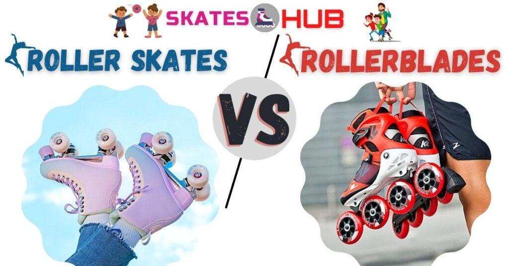 Roller Skates vs RollerBlades