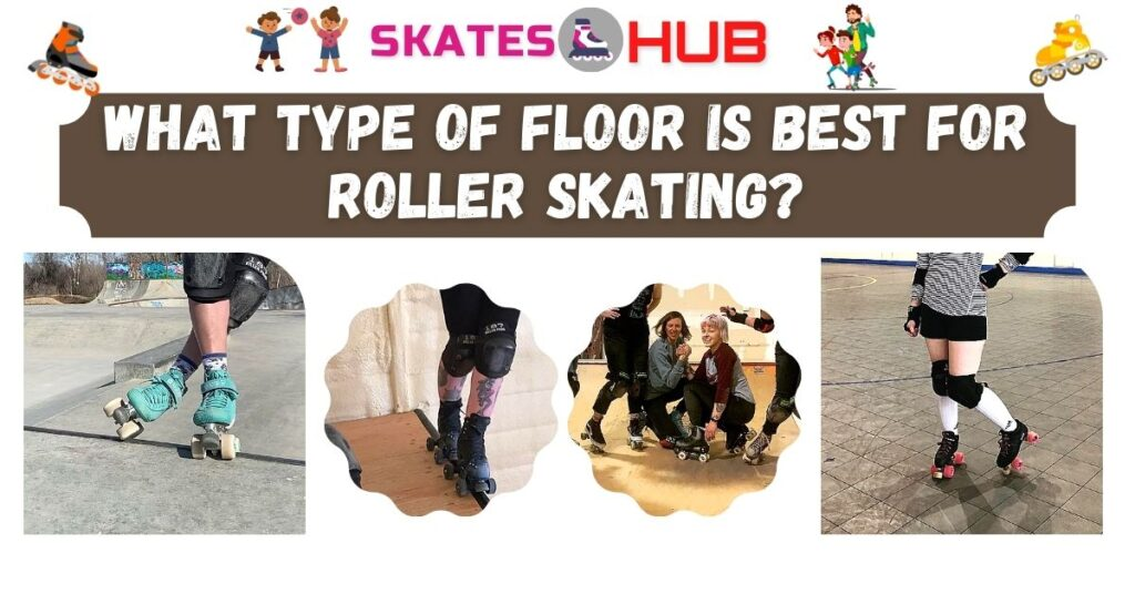 What Type Of Floor Is Best For Roller Skating